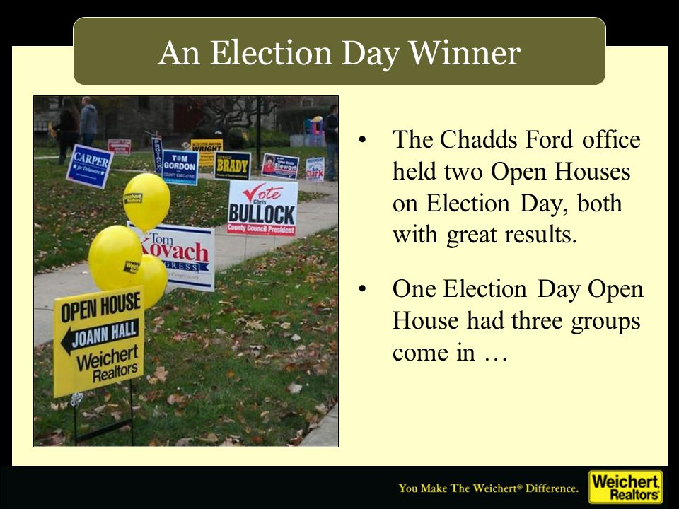 An Election Day Winner The Chadds Ford office held two Open Houses on Election Day, both with great results.