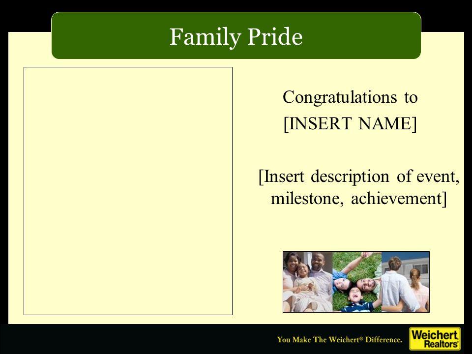 Congratulations to [INSERT NAME] [Insert description of event, milestone, achievement] Family Pride