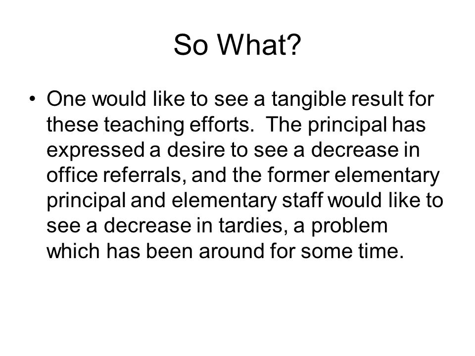 So What. One would like to see a tangible result for these teaching efforts.