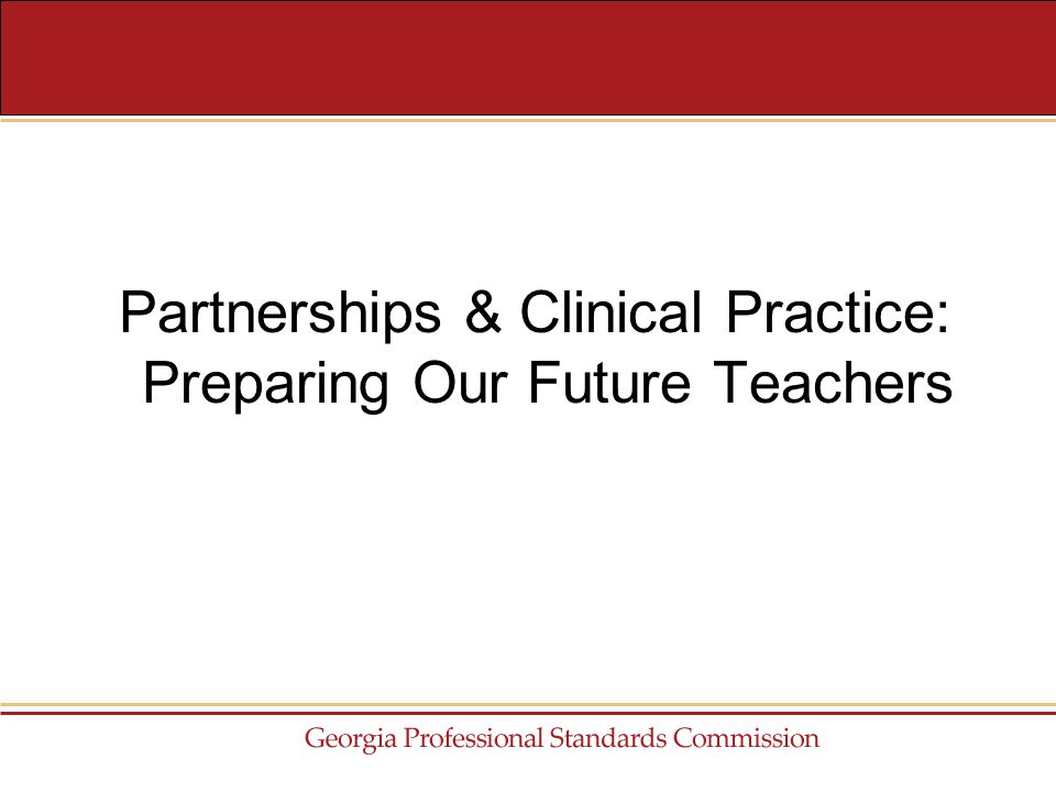 Partnerships & Clinical Practice: Preparing Our Future Teachers