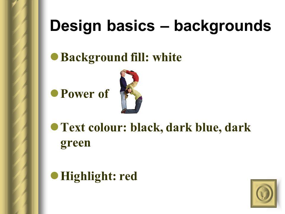 Design basics – colour colour palate/colour schemes www.adbo.com/colortbl.htm Template layout + logo's colour palate Consider a standard layout