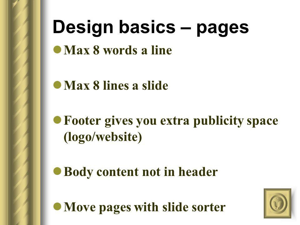 Design basics – backgrounds Background fill: white Power of Text colour: black, dark blue, dark green Highlight: red