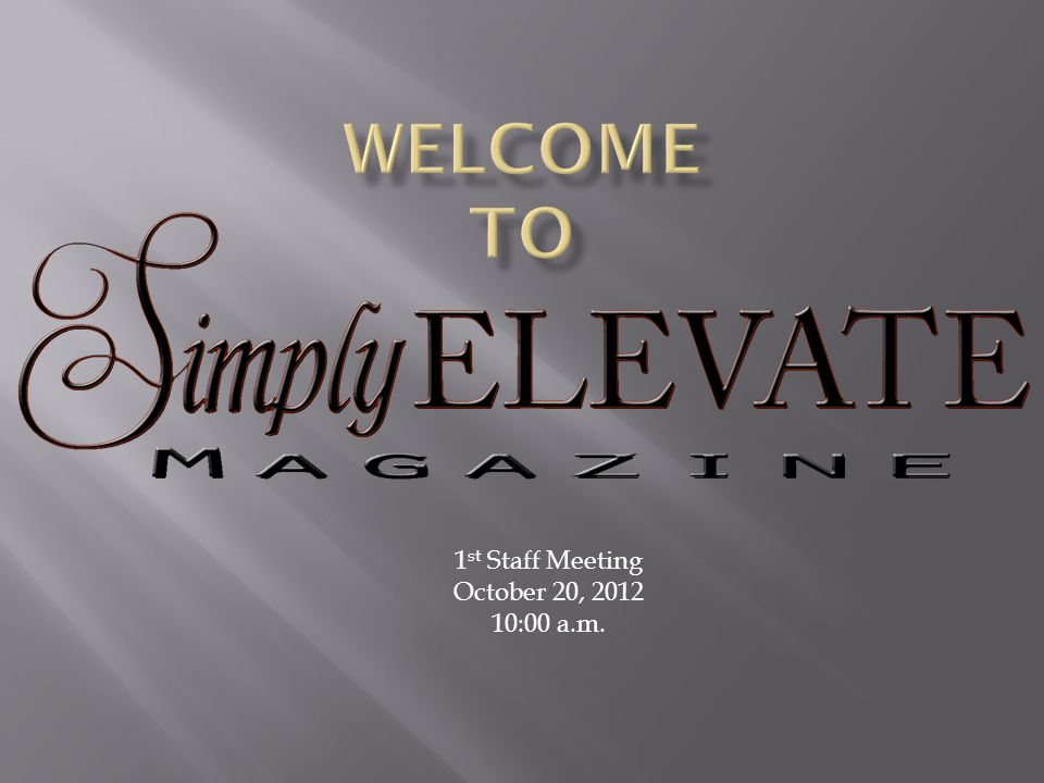 1 st Staff Meeting October 20, 2012 10:00 a.m.