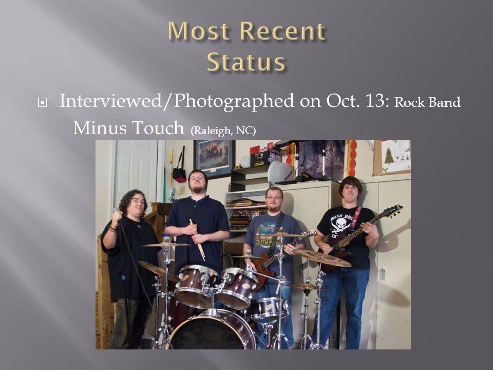  Interviewed/Photographed on Oct. 13: Rock Band Minus Touch (Raleigh, NC)
