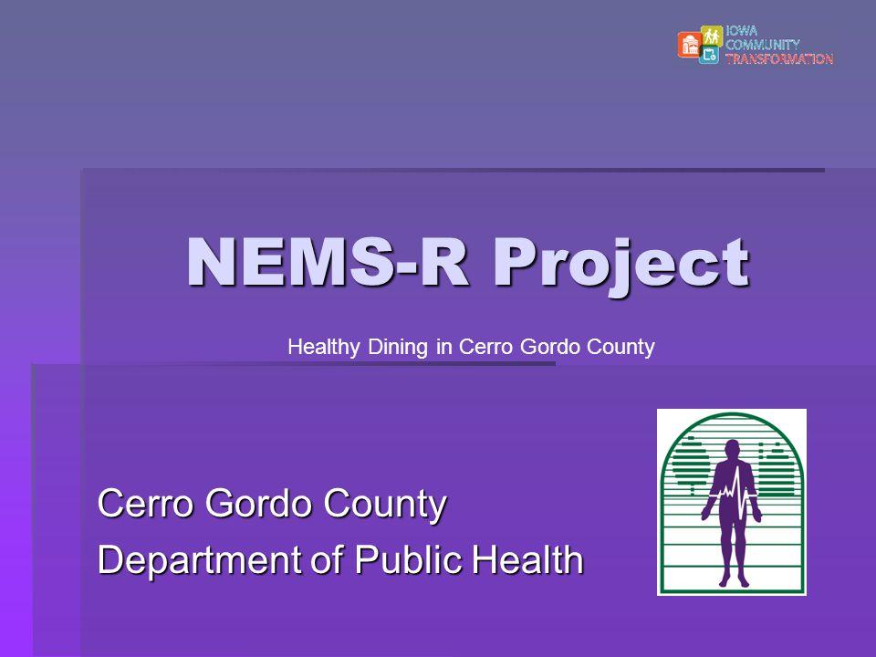 NEMS-R Project Cerro Gordo County Department of Public Health Healthy Dining in Cerro Gordo County