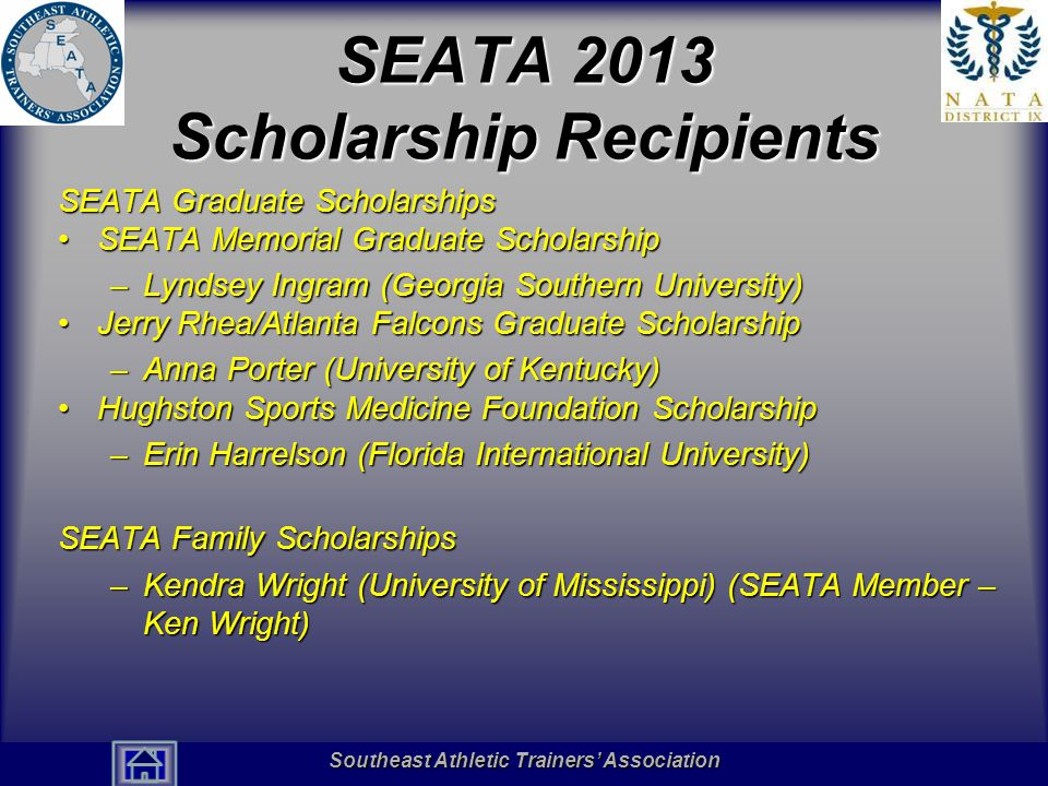 Southeast Athletic Trainers' Association Hall of Fame SEATA 2013 Scholarship Recipients SEATA Graduate Scholarships SEATA Memorial Graduate Scholarshi
