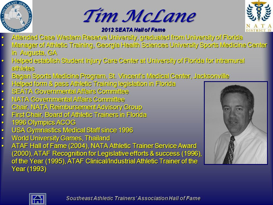 Southeast Athletic Trainers' Association Hall of Fame Tim McLane Attended Case Western Reserve University, graduated from University of FloridaAttende