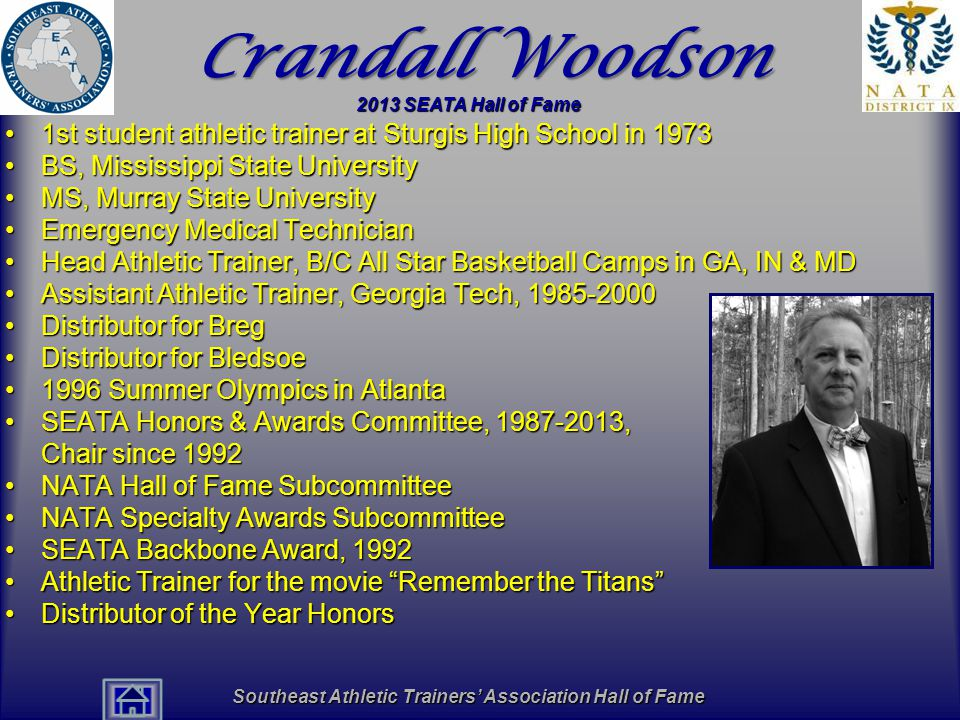 Southeast Athletic Trainers' Association Hall of Fame Crandall Woodson 1st student athletic trainer at Sturgis High School in 19731st student athletic