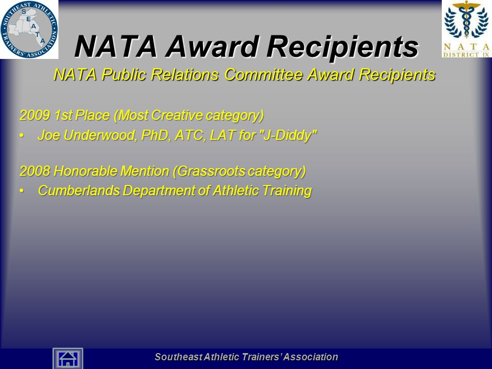 Southeast Athletic Trainers' Association Hall of Fame NATA Award Recipients NATA Public Relations Committee Award Recipients 2009 1st Place (Most Crea