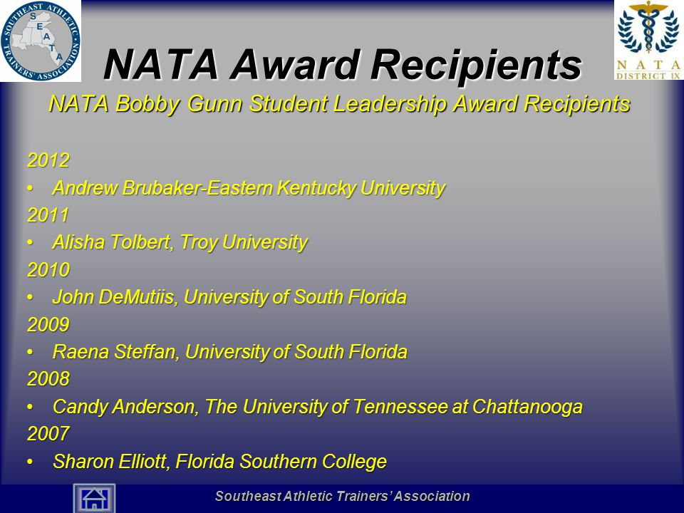 Southeast Athletic Trainers' Association Hall of Fame NATA Award Recipients NATA Bobby Gunn Student Leadership Award Recipients 2012 Andrew Brubaker-E