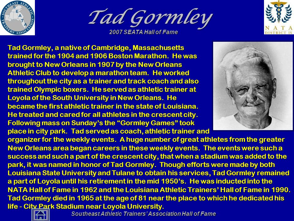 Tad Gormley Tad Gormley, a native of Cambridge, Massachusetts trained for the 1904 and 1906 Boston Marathon. He was brought to New Orleans in 1907 by
