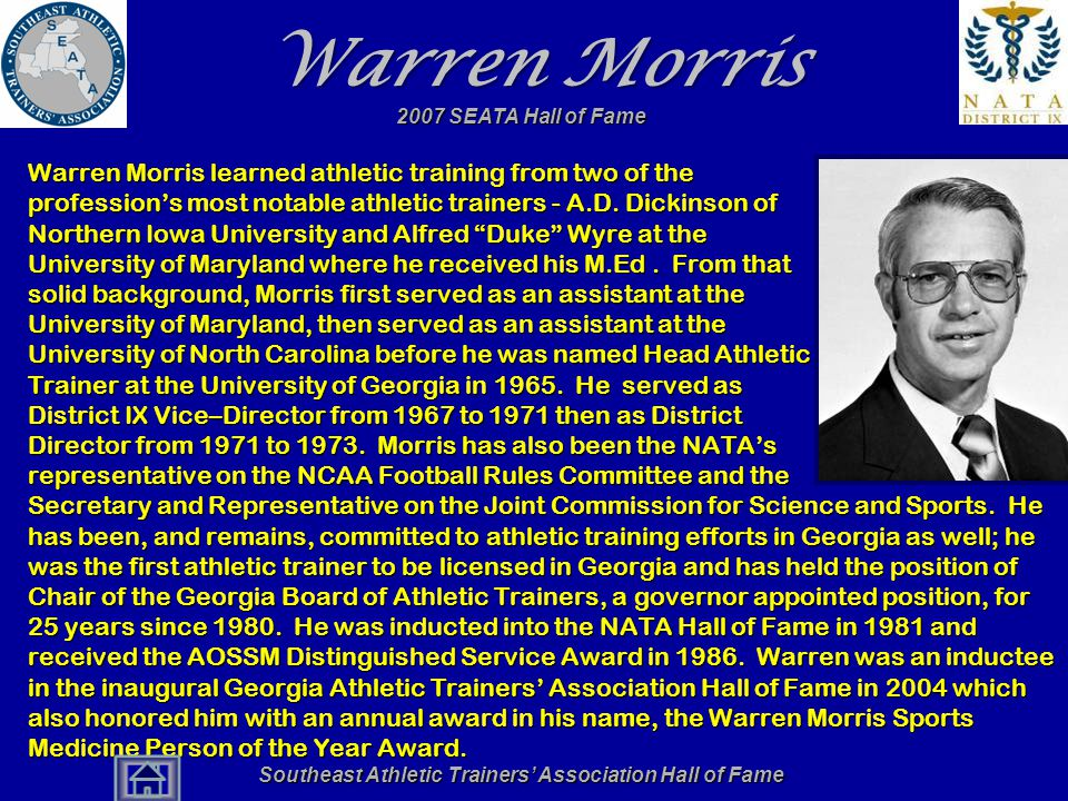Southeast Athletic Trainers' Association Hall of Fame Warren Morris Warren Morris learned athletic training from two of the profession's most notable