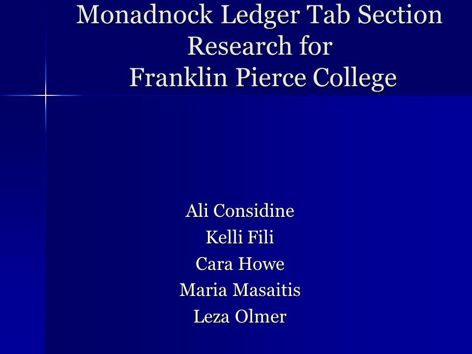 Monadnock Ledger Tab Section Research for Franklin Pierce College Ali Considine Kelli Fili Cara Howe Maria Masaitis Leza Olmer