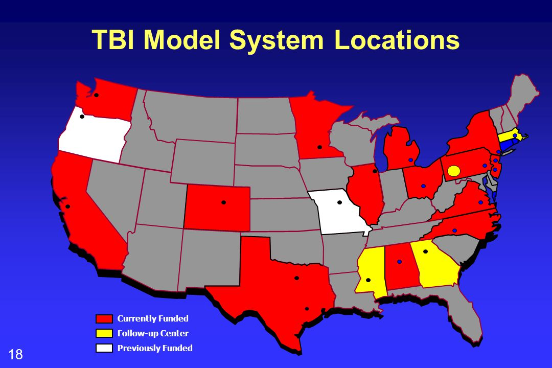 18 Currently Funded Follow-up Center Previously Funded TBI Model System Locations