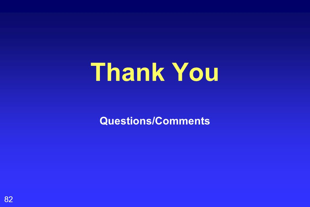 82 Thank You Questions/Comments