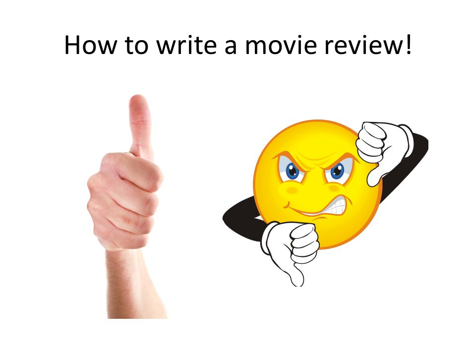 How to write a movie review!
