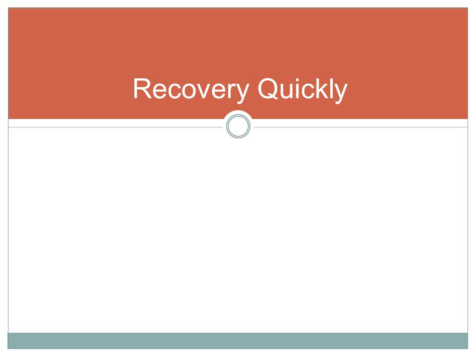 Recovery Quickly