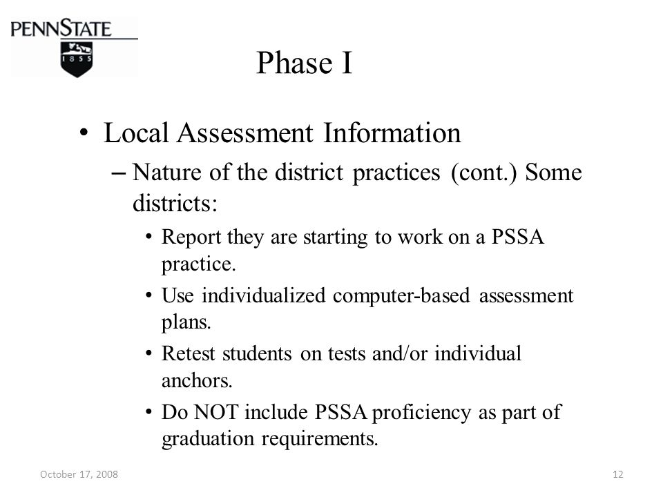 October 17, 200812 Phase I Local Assessment Information – Nature of the district practices (cont.) Some districts: Report they are starting to work on