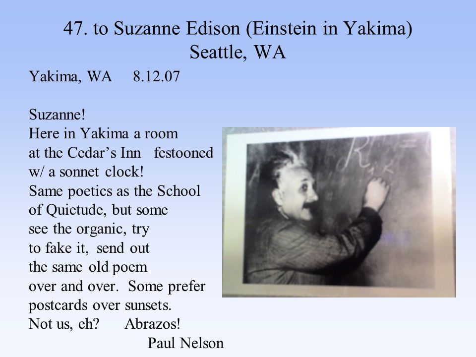 47. to Suzanne Edison (Einstein in Yakima) Seattle, WA Yakima, WA 8.12.07 Suzanne.