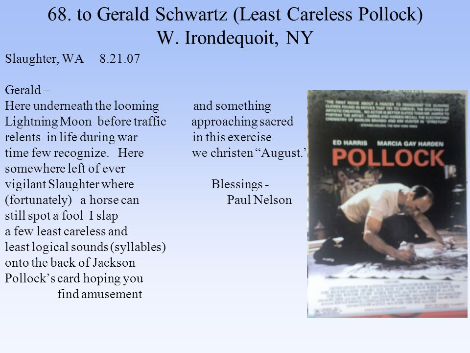 68. to Gerald Schwartz (Least Careless Pollock) W.
