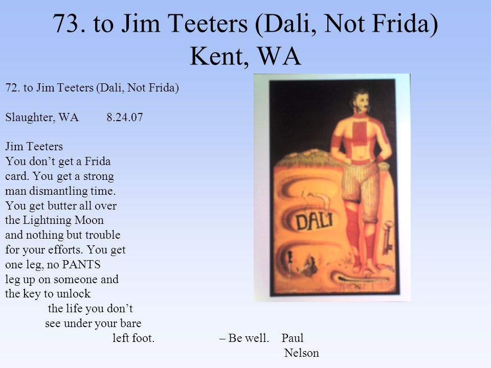 73. to Jim Teeters (Dali, Not Frida) Kent, WA 72.