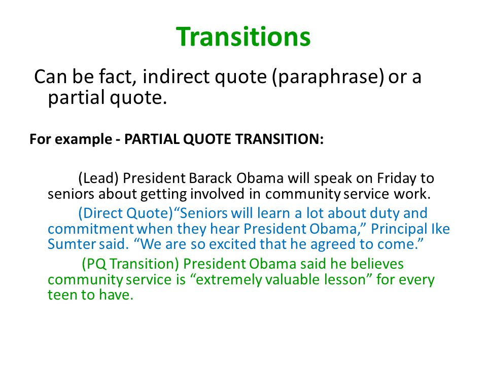 Transitions Can be fact, indirect quote (paraphrase) or a partial quote.