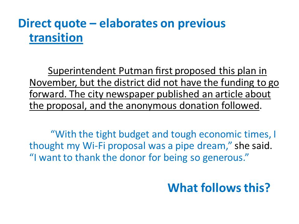 Direct quote – elaborates on previous transition Superintendent Putman first proposed this plan in November, but the district did not have the funding to go forward.