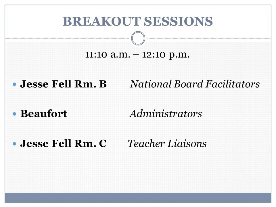 BREAKOUT SESSIONS 11:10 a.m. – 12:10 p.m. Jesse Fell Rm.