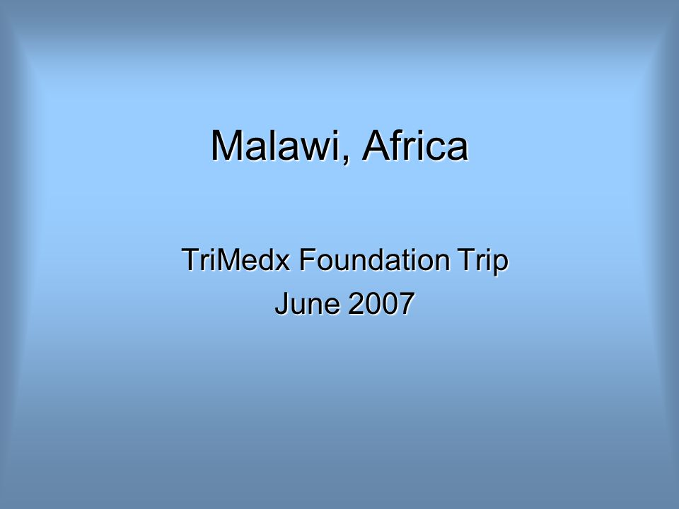Malawi, Africa TriMedx Foundation Trip June 2007