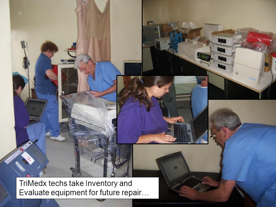 TriMedx techs take Inventory and Evaluate equipment for future repair…
