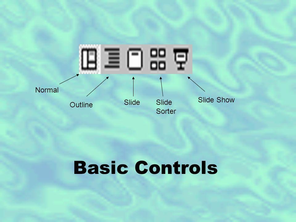 Basic Controls Normal Outline SlideSlide Sorter Slide Show