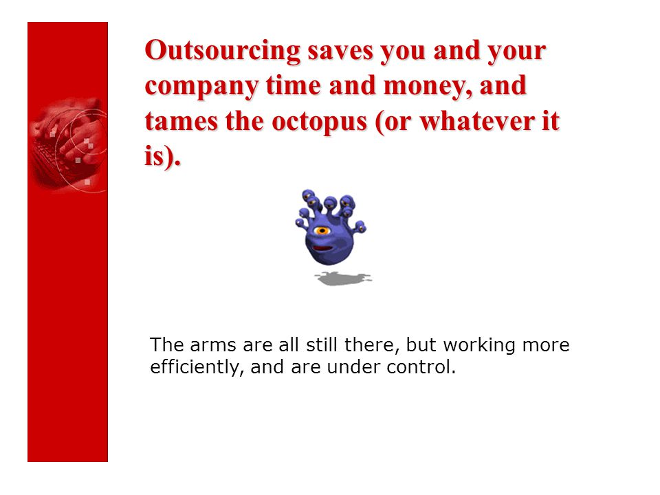 It is no secret that, in all business areas, outsourcing is becoming a way of life.
