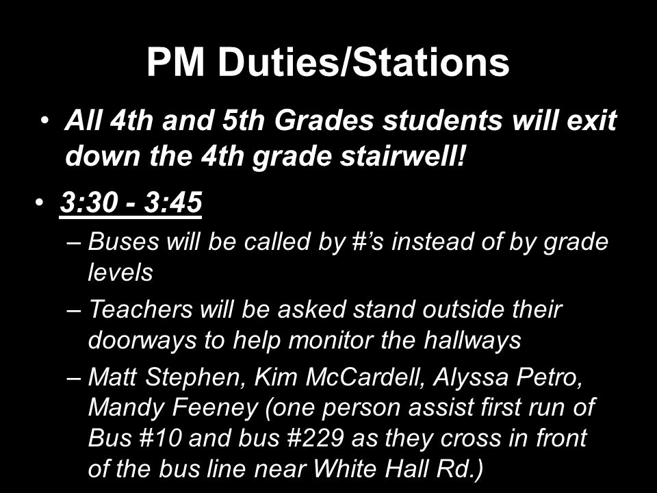 PM Duties/Stations All 4th and 5th Grades students will exit down the 4th grade stairwell.