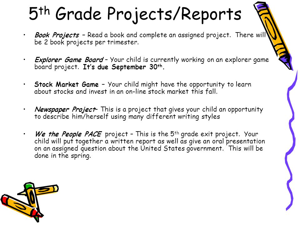 5 th Grade Projects/Reports Book Projects – Read a book and complete an assigned project. There will be 2 book projects per trimester. Explorer Game B