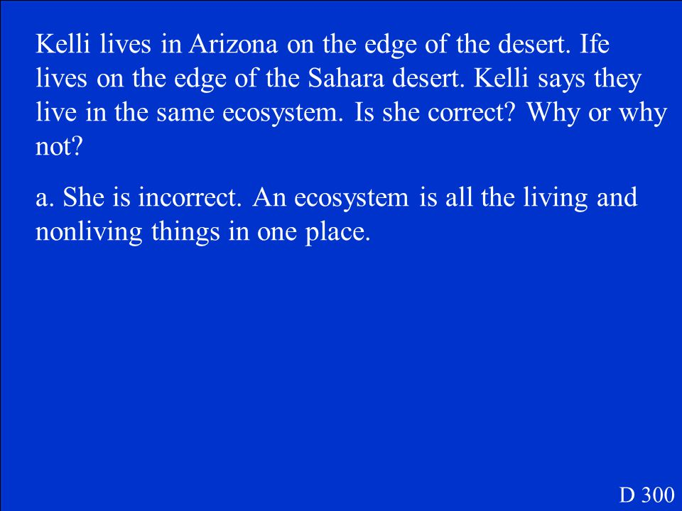 Kelli lives in Arizona on the edge of the desert. Ife lives on the edge of the Sahara desert.