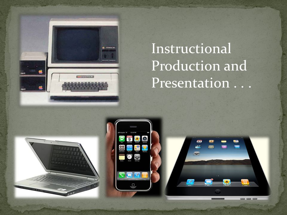 Instructional Production and Presentation...