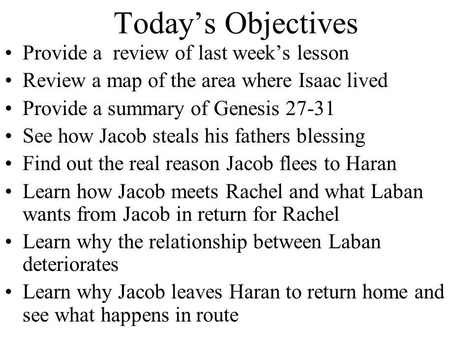 Jacob's Travels to Padan-Aram (28:1-9) Isaac sends Jacob away (1-5) –Did not want Jacob to have a Canaanite wife –Padan-Aram, home of Rebekah –Reminder of the blessing Esau marries the daughter of Ishmael (6-9) –Infers that his previous wives were Canaanite women –Saw Isaac's wishes in Jacob's being sent to Padan-Aram –Marries Mahalath, daughter of Ishmael
