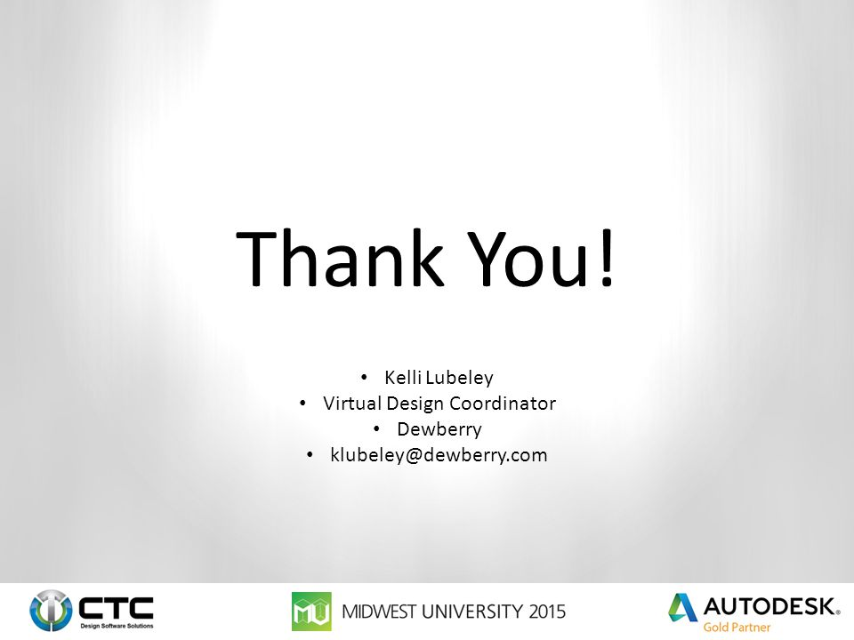 Thank You! Kelli Lubeley Virtual Design Coordinator Dewberry klubeley@dewberry.com