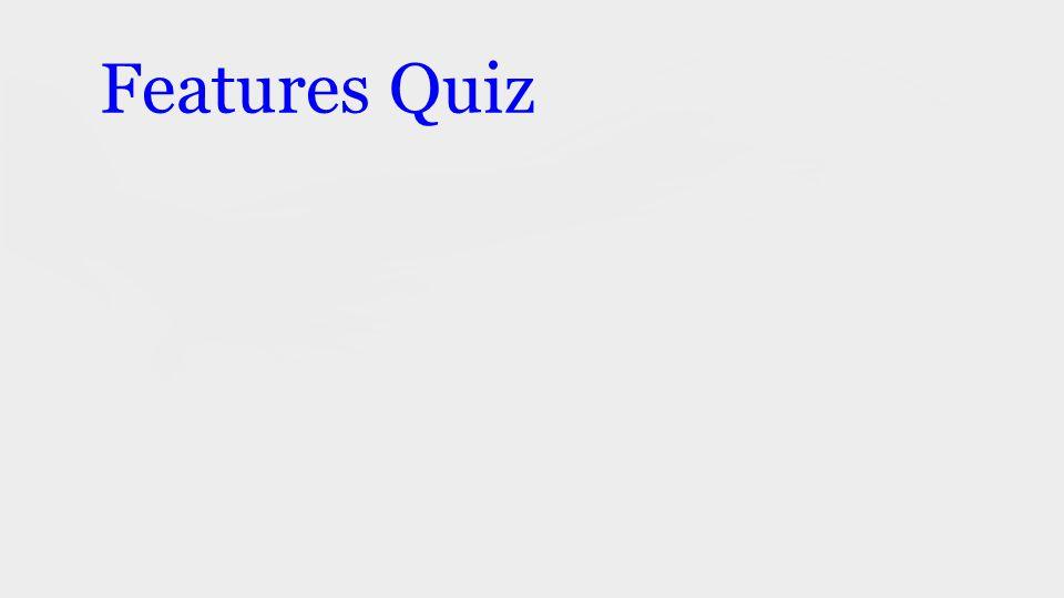 Features Quiz
