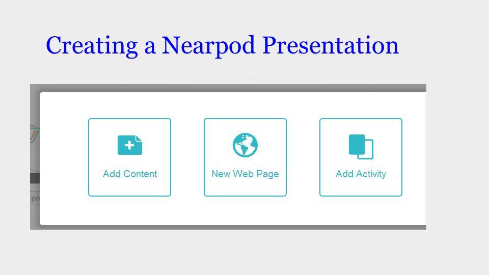 Creating a Nearpod Presentation
