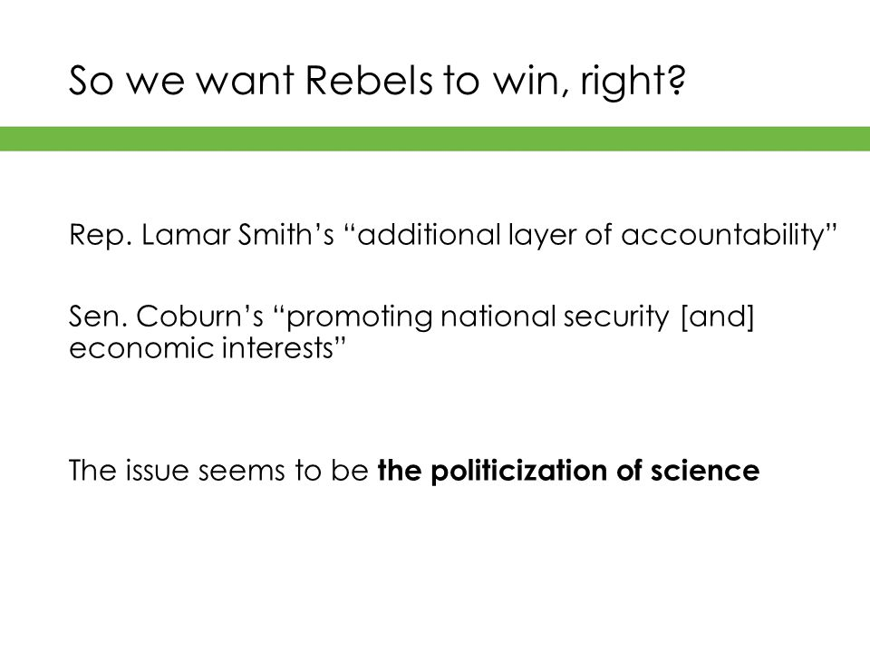 So we want Rebels to win, right.Rep. Lamar Smith's additional layer of accountability Sen.