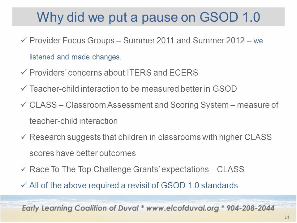 Why did we put a pause on GSOD 1.0 14 Provider Focus Groups – Summer 2011 and Summer 2012 – we listened and made changes.