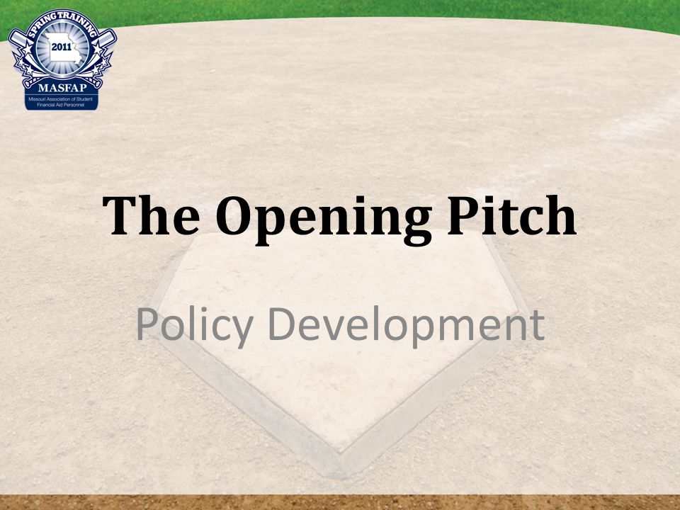 The Opening Pitch Policy Development