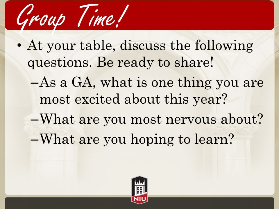 Group Time. At your table, discuss the following questions.