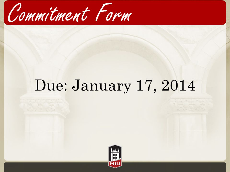 Commitment Form Due: January 17, 2014