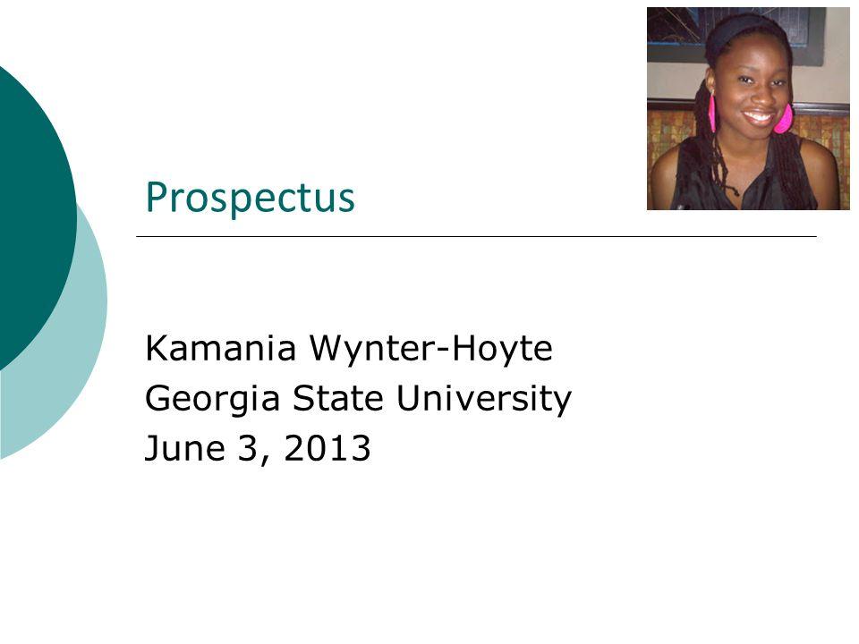 Prospectus Kamania Wynter-Hoyte Georgia State University June 3, 2013