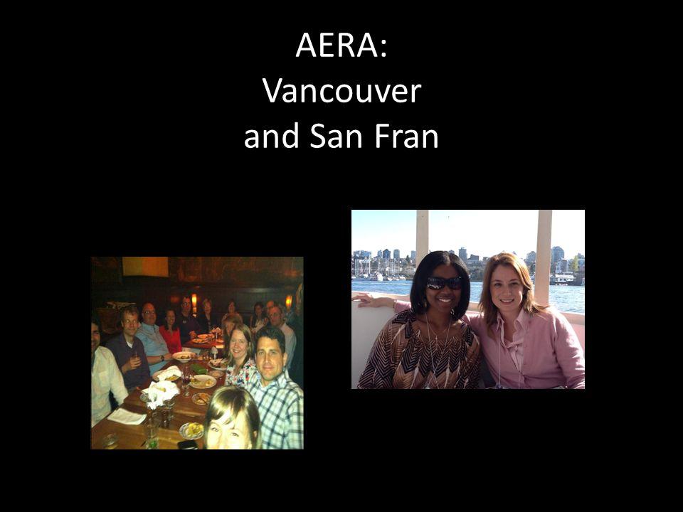 AERA: Vancouver and San Fran
