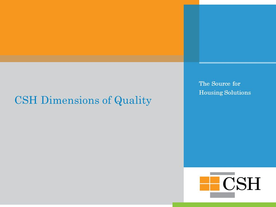 The Source for Housing Solutions CSH Dimensions of Quality