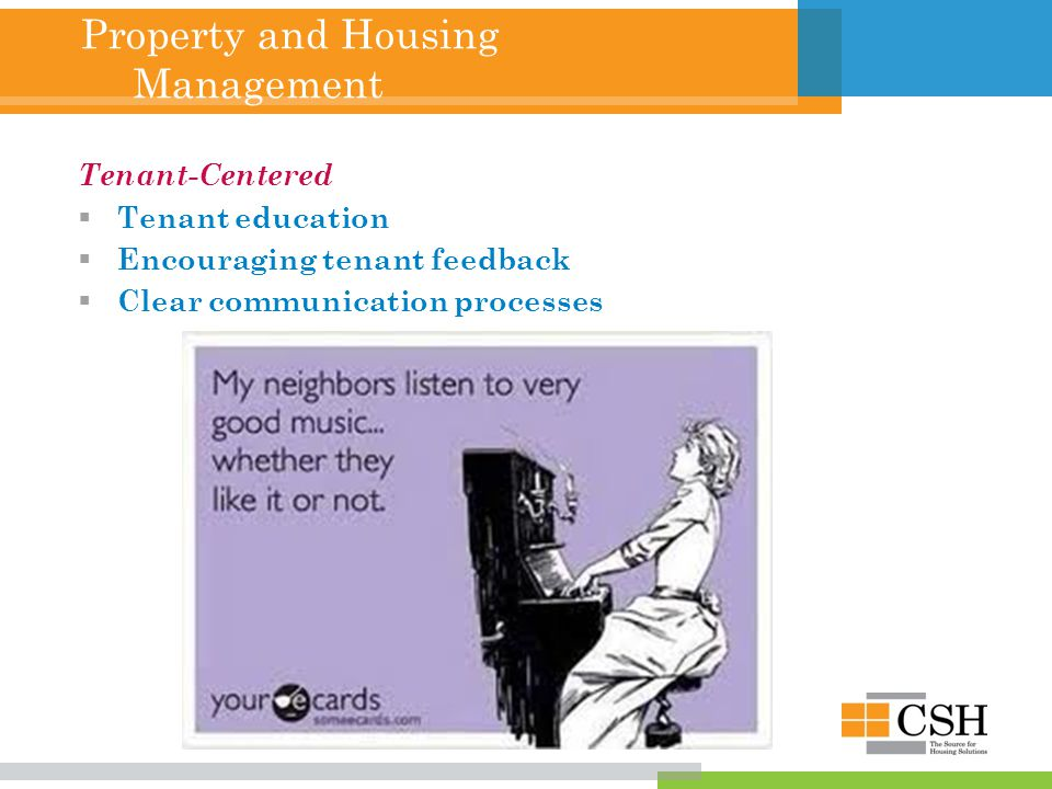 Property and Housing Management Tenant-Centered  Tenant education  Encouraging tenant feedback  Clear communication processes