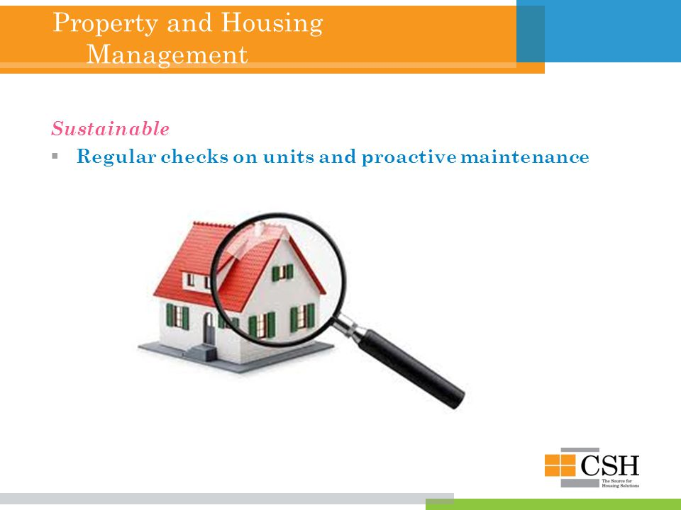 Property and Housing Management Sustainable  Regular checks on units and proactive maintenance
